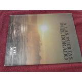 Libro A Las Puertas De El Dorado Cvg 30 Años Jesús Sanojab35