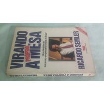 Livro : Virando A Própria Mesa - Autor : Ricardo Semler