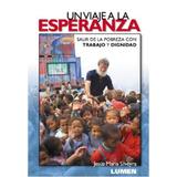 Un Viaje A La Esperanza - Jesús María Silveyra - Libro