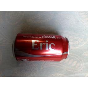 Coca Cola Lata Nome Eric Raridade E Exclusividade Última Lat