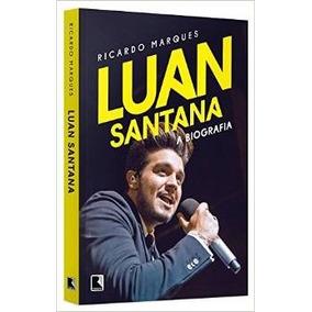 Luan Santana A Biografia Ricardo Marques Livro Frete Gratis