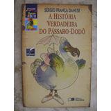 A História Verdeira Do Pássaro-dodô Sergio França Danese