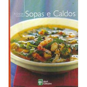 Culinaria - Sopas E Caldos - A Grande Cozinha