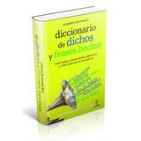 Diccionario De Dichos Y Frases Hechas.