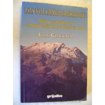 Los Volcanes Sagrados, Mitos Y Rituales. J. Glockner. $130