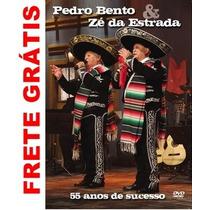 Dvd Pedro Bento E Zé Da Estrada - 55 Anos De Sucesso Lacrado
