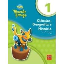 Mundo Amigo Ciências, Geografia E História 1o. Ano