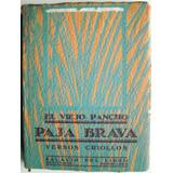 Libro: El Viejo Pancho. Paja Brava. Quinta Edición Numerada