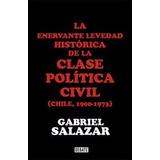 La Enervante Levedad Historica De La Clase Politica Civil (c