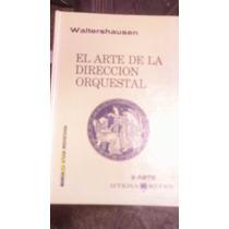 Libro El Arte De La Direccion Orquestal , Año 1966