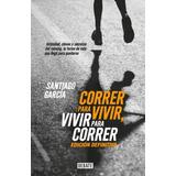 Correr Para Vivir, Vivir Para Correr (ed. Definitiva)