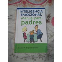 Libro Inteligencia Emocional Manual Para Padres, Susana L.e.