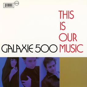 Lp - Galaxie 500 - This Is Our Music - Importado Lacrado