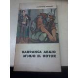 Libro Florencio Sanchez Barranca Abajo Mi Hijo El Dotor