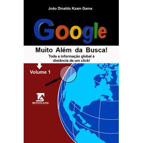 Livro: Muito Além Da Busca Como Usar Mais Recursos Do Google