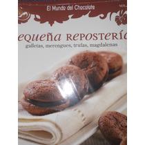 Libro / Pequeña Repostería ( El Mundo Del Chocolate )