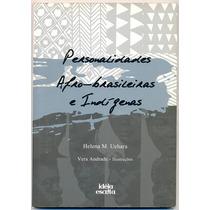 Personalidades Afro-brasileiras E Indígenas- Helena M Uehara
