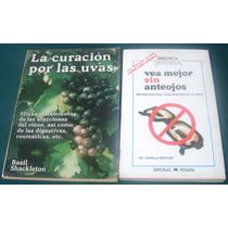 La Curación Por Uvas / Vea Mejor Sin Anteojos Cura Natural