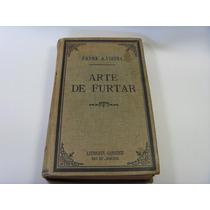 A Arte De Roubar - Padre Antonio Vieira - Edição De 1906