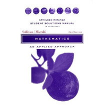 Mathematics: An Applied Approach, Student Solut Envío Gratis