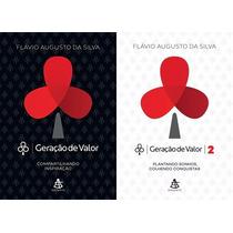 Geração De Valor 1 E 2 - Flavio Augusto Da Silva