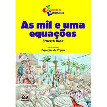 As Mil E Uma Equações - Impresso - Aluno Ernesto Rosa