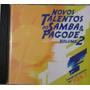 Cd Novos Talentos Do Samba E Pagode - Volume 2