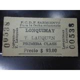 Boleto Ferrocarril Sarmiento De Lonquimay A Trenque Lauquen