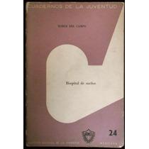 Hospital De Sueños - Xorge Del Campo 1ª Ed., 1969