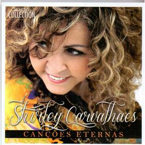 Cd Shirley Carvalhaes - Canções Eternas - Novo***