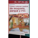 Como Colocar Suelos De Moqueta, Parque Y Pvc B.serexhe