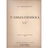 5ª Danza Española Playera Granados 5 Pags Partitura Piano7 X