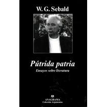Putrida Patria - W.g. Sebald / Anagrama