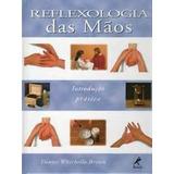 Reflexologia Das Mãos Livro Novo
