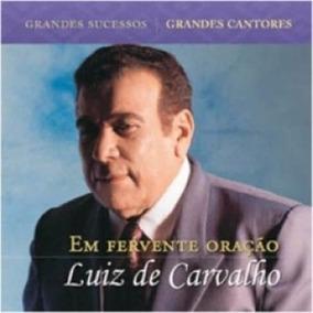 Luiz De Carvalho Em Fervente Oraçao [cd Original Lacrado]