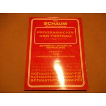 Serie Schaum, Programacion Con Fortran, Lipschutz Y Poe 1986