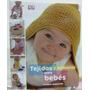 Libro Tejidos Y Accesorios Para Bebés Paso A Paso Ed Planeta