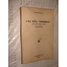 Libro Antiguo , Año 1946 , Una Niña Terrible , Pierre De Sax