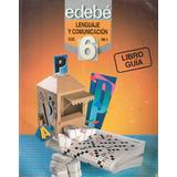 Lenguaje Y Comunicación 6º Básico / Libro Guía - Edebé
