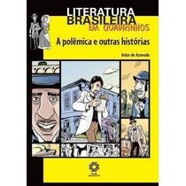 A Polêmica E Outras Histórias - Em Quadrinhos Artur Azevedo
