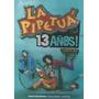 La Pipetuá 13 Años La Edad Del Pavo