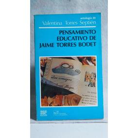 Libro Pensamiento Eduactivo De Jaime Torres Bodet