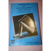 Formacion De Investigadores Educativos ,raul Rojas Soriano