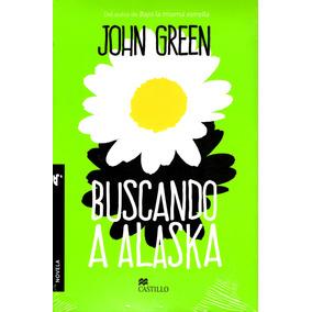 Buscando A Alaska - John Green / Castillo