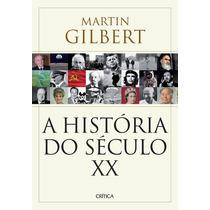 Livro A História Do Século Xx Martin Gilbert Desconto 15%