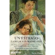 Un Estrago La Relación Madre-hija. Indart (gr)