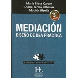 Mediación Diseño De Una Práctica Caram. 3ª Edición