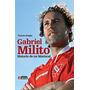 Libro De Fútbol: Gabriel Milito, Historia De Un Mariscal