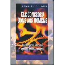 Livro Ele Concedeu Dons Aos Homens - Kenneth E Hagin