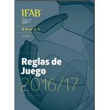 Reglamento Oficial Fifa 2017 Ifab